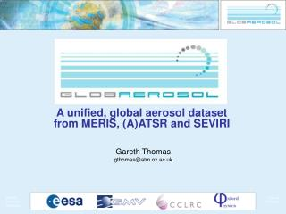 A unified, global aerosol dataset from MERIS, (A)ATSR and SEVIRI