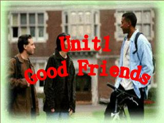 Unit1 Good Friends