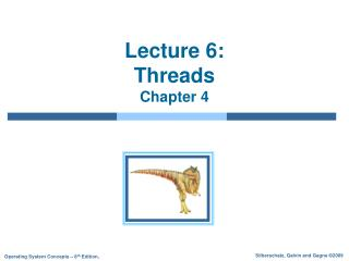 Lecture 6:  Threads Chapter 4