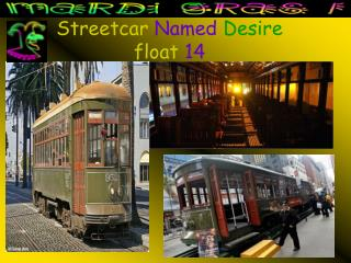 Streetcar Named Desire float 14