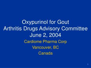 Oxypurinol for Gout Arthritis Drugs Advisory Committee June 2, 2004
