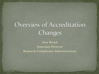 Overview of Accreditation Changes
