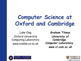 Computer Science at Oxford and Cambridge