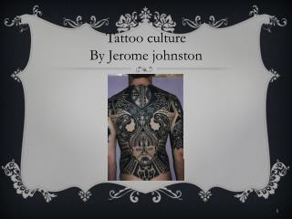Tattoo culture By Jerome johnston