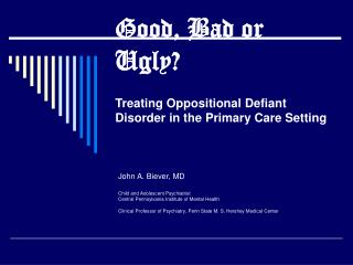 Good, Bad or Ugly? Treating Oppositional Defiant Disorder in the Primary Care Setting