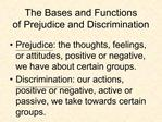 The Bases and Functions of Prejudice and Discrimination