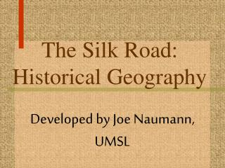 The Silk Road: Historical Geography