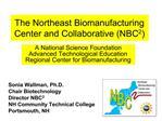 The Northeast Biomanufacturing Center and Collaborative NBC2