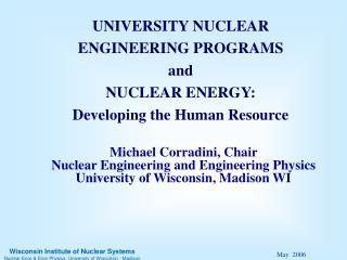 UNIVERSITY NUCLEAR ENGINEERING PROGRAMS and  NUCLEAR ENERGY: Developing the Human Resource