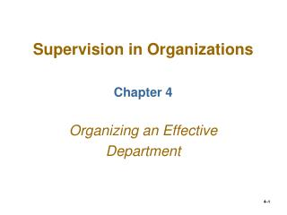 Supervision in Organizations Chapter 4 Organizing an Effective  Department