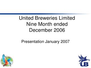 United Breweries Limited Nine Month ended December 2006