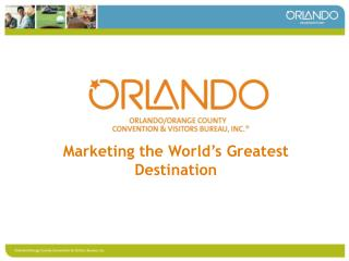 Marketing the World's Greatest Destination