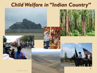 "Child Welfare in ""Indian Country"""