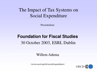 The Impact of Tax Systems on  Social Expenditure