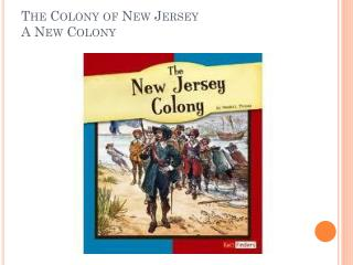 The Colony of New Jersey A New Colony