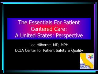 The Essentials For Patient Centered Care:   A United States '  Perspective