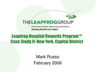 Leapfrog Hospital Rewards Program™ Case Study II: New York, Capital District