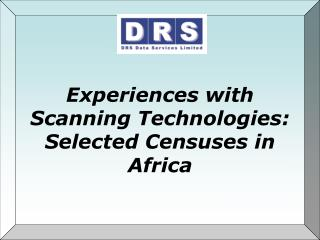 Experiences with Scanning Technologies: Selected Censuses in Africa