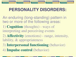 PERSONALITY DISORDERS: