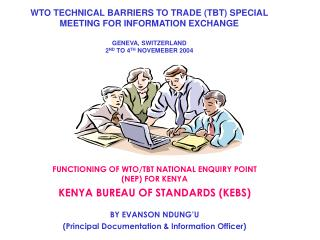WTO TECHNICAL BARRIERS TO TRADE TBT SPECIAL MEETING FOR INFORMATION EXCHANGE  GENEVA, SWITZERLAND 2ND TO 4TH NOVEMEBER 2