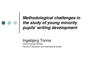 Methodological challenges in the study of young minority pupils' writing development