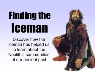 Finding the  Iceman