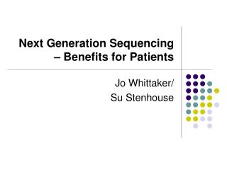 Next Generation Sequencing – Benefits for Patients