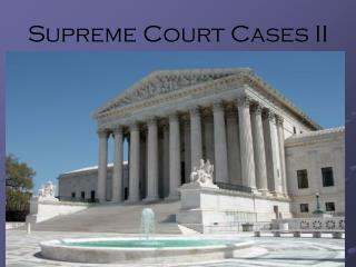 Supreme Court Cases II