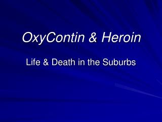 OxyContin & Heroin