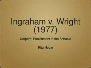Ingraham v. Wright (1977)