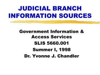 JUDICIAL BRANCH INFORMATION SOURCES