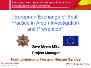 """European Exchange of Best Practice in Arson Investigation and Prevention"""