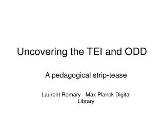 Uncovering the TEI and ODD