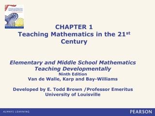 CHAPTER 1 Teaching Mathematics in the 21 st Century