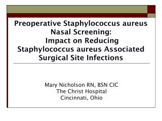 Preoperative Staphylococcus aureus  Nasal Screening:   Impact on Reducing  Staphylococcus aureus Associated Surgical Sit