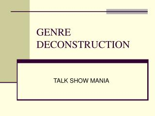 GENRE DECONSTRUCTION