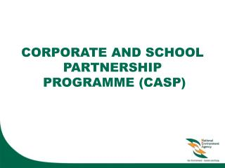 CORPORATE AND SCHOOL PARTNERSHIP  PROGRAMME (CASP)