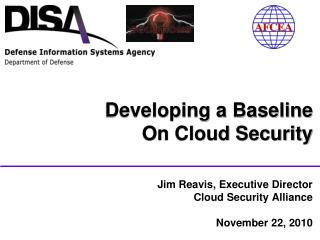 Jim Reavis, Executive Director  Cloud Security Alliance November 22, 2010