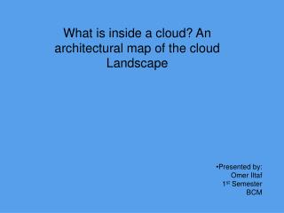 What is inside a cloud? An architectural map of the cloud Landscape
