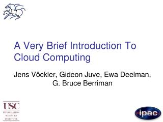 A Very Brief Introduction To  Cloud Computing