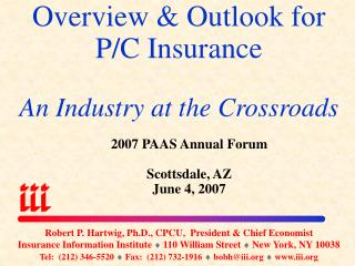 Overview & Outlook for  P/C Insurance An Industry at the Crossroads