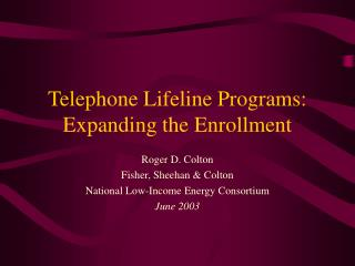 Telephone Lifeline Programs: Expanding the Enrollment
