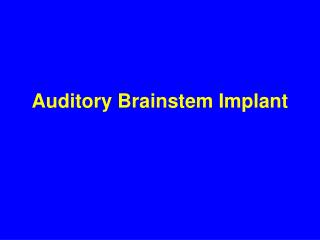 Auditory Brainstem Implant