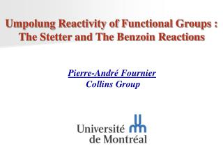 Umpolung Reactivity of Functional Groups : The Stetter and The Benzoin Reactions