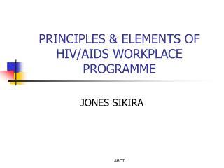 PRINCIPLES & ELEMENTS OF HIV/AIDS WORKPLACE PROGRAMME