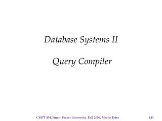 Database Systems II   Query Compiler
