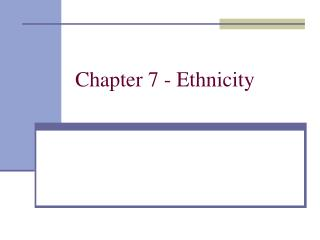 Chapter 7 - Ethnicity