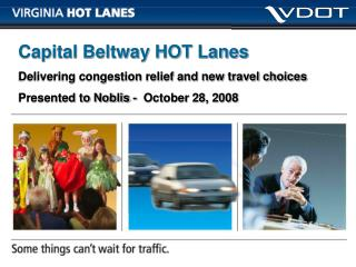 Capital Beltway HOT Lanes Delivering congestion relief and new travel choices