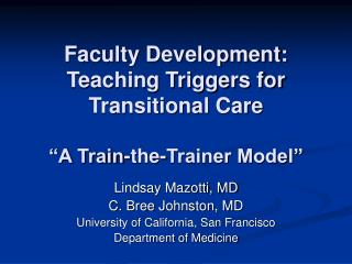 "Faculty Development: Teaching Triggers for Transitional Care ""A Train-the-Trainer Model"""