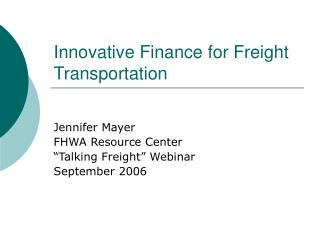 Innovative Finance for Freight Transportation